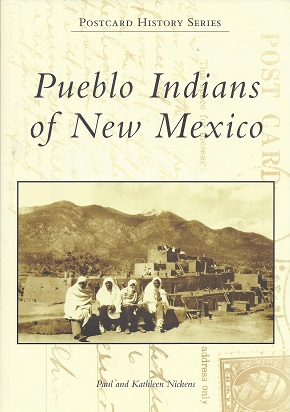Pueblo Indians of New Mexico, Nickens, Paul; Nickens, Kathleen