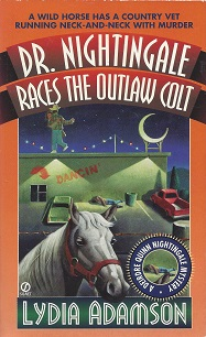 Dr. Nightingale Races the Outlaw Colt:  A Deirdre Quinn Nightingale Mystery, Adamson, Lydia