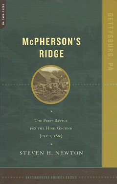 McPherson's Ridge:  The First Battle for the High Ground, July 1, 1863, Newton, Steven H.