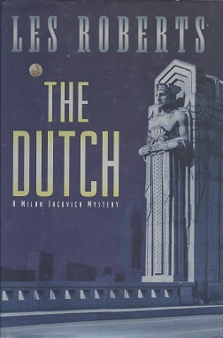 The Dutch:  A Milan Jacovich Mystery, Roberts, Les