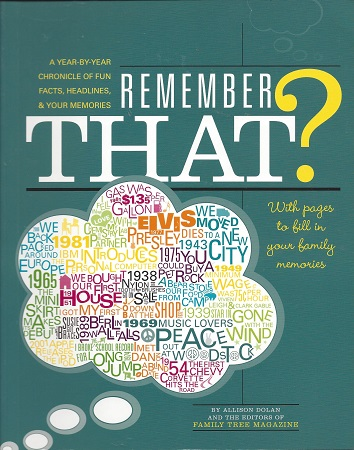 Remember That?:   A Year-By-Year Journal of Fun Facts and Family Milestones, Editors of Family Tree Magazine