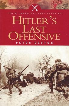 Hitler's Last Offensive, Elstob, Peter