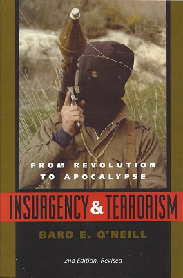 Insurgency & Terrorism:  From Revolution To Apocalypse, O'Neill, Bard E.