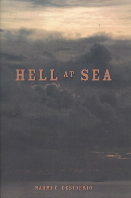 Hell at Sea, Desiderio, Naomi C.
