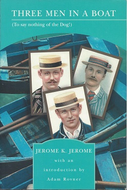 Three Men in A Boat (To Say Nothing of the Dog!), Jerome, Jerome K.
