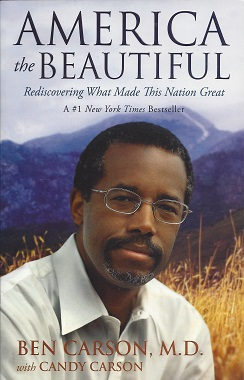 America the Beautiful:  Rediscovering What Made This Nation Great, Carson M.D., Ben