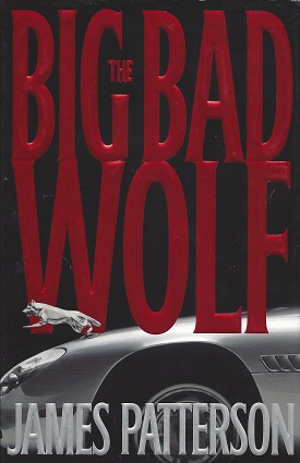 The Big Bad Wolf: A Novel, Patterson, James