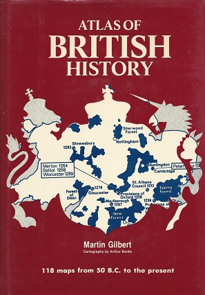 Atlas of British History, Gilbert, Martin; Banks (Cartography), Arthur