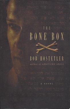 The Bone Box:  A Novel, Hostetler, Bob