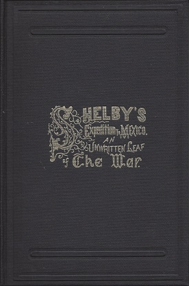 Shelby's Expedition to Mexico: An Unwritten Leaf of the War, Edwards, John N.