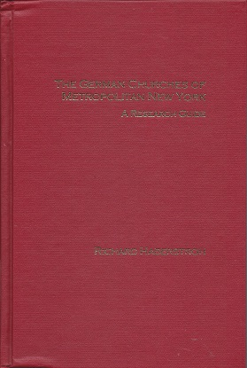 German Churches of Metropolitan New York:  A Research Guide, Haberstroh, Rick