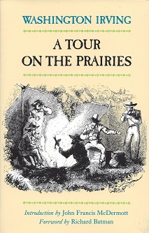 A Tour on the Prairies, Irving, Washington; edited with an introductory essay by John Francis McDermott