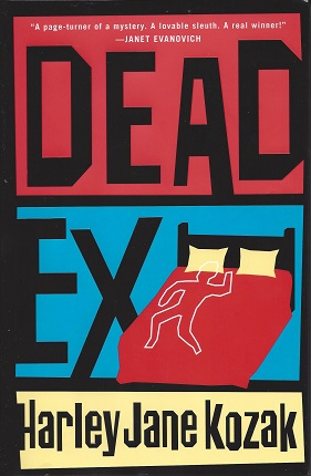 Dead Ex:  A Novel, Kozak, Harley Jane