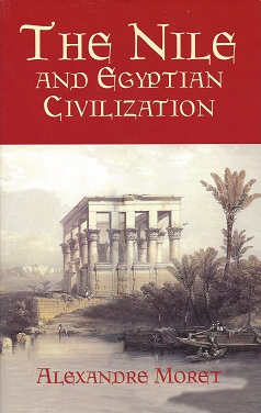 The Nile and Egyptian Civilization, Moret, Alexandre