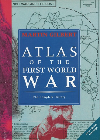 Atlas of World War I, Gilbert, Martin; introduction by the late Viscount Montgomery of Alamein