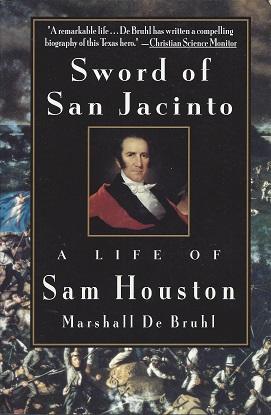 Sword of San Jacinto:  A Life of Sam Houston, De Bruhl, Marshall