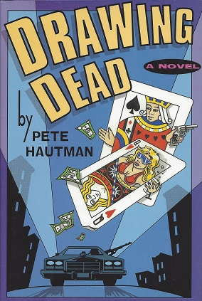 Drawing Dead:  A Novel, Hautman, Pete