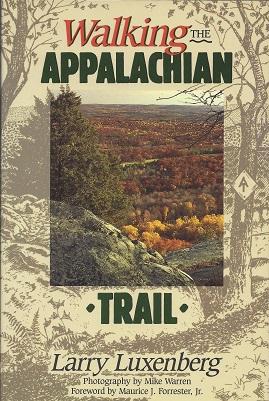 Walking the Appalachian Trail, Luxenberg, Larry;  Warren (photographs), Mike