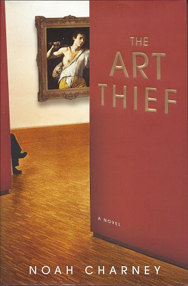 The Art Thief:  A Novel, Charney, Noah