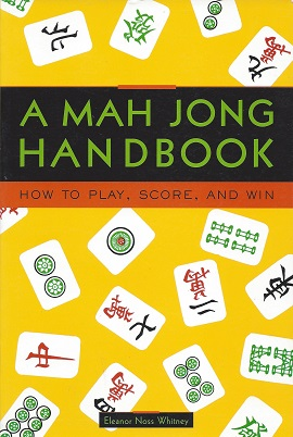 A Mah Jong Handbook:  How to Play, Score, and Win, Whitney, Eleanor Noss