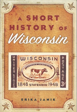 A Short History of Wisconsin, Janik, Erika