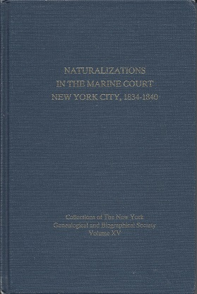 Naturalizations in the Marine Court New York City, 1834-1840, Scott, Kenneth