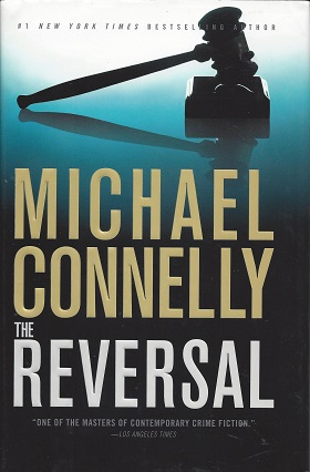 The Reversal:  A Novel, Connelly, Michael