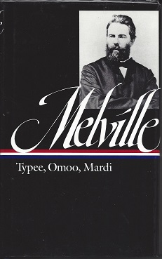 Typee: A Peep at Polynesian Life; Omoo: A Narrative of Adventures in the South Seas; Mardi: And a Voyage Thither, Melville, Herman