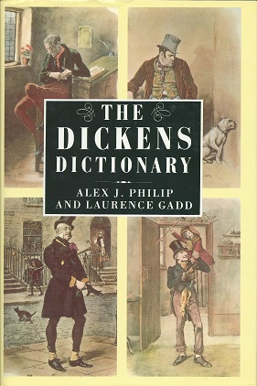 A Dickens Dictionary, Philip, Alex P.;  Gadd. W. Laurence