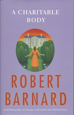 A Charitable Body:  A Novel of Suspense, Barnard, Robert