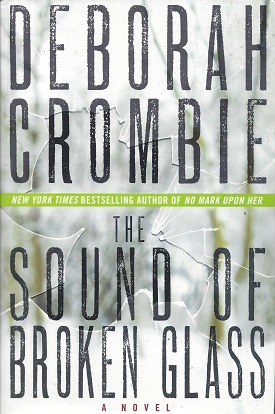 The Sound of Broken Glass:  A Novel, Crombie, Deborah