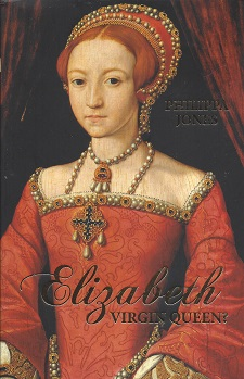 Elizabeth I: Virgin Queen?, Jones, Philippa