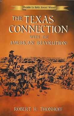 The Texas Connection with the American Revolution, Thonhoff, Robert H.