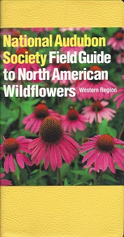 The Audubon Society Field Guide to North American Wildflowers, Western Region, Spellenberg, Richard; Rayfield (visual key), Susan; Nehring, Carol (visual key)