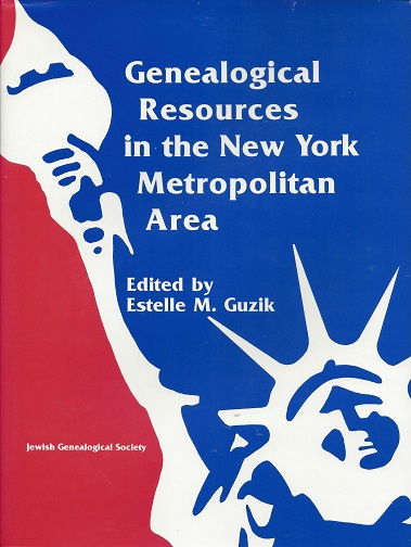 Genealogical Resources in the New York Metropolitan Area, Guzik (Ed.), Estelle M.