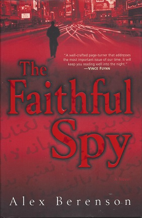 The Faithful Spy:  A Novel, Berenson,  Alex