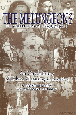 The Melungeons: The Resurrection of a Proud People: An Untold Story of Ethnic Cleansing in America, Kennedy, N. Brent ;Kennedy, Robin Vaughn