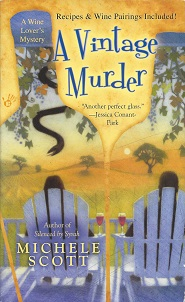 A Vintage Murder:  A Wine Lover's Mystery, Scott, Michele