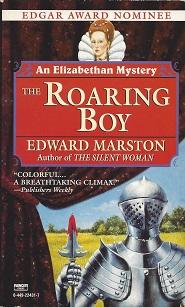 The Roaring Boy:  An Elizabethan Theater Mystery Featuring Nicholas Bracewell, Marston, Edward