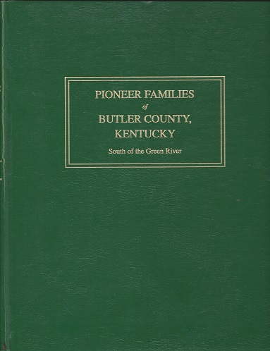 Pioneer Families of Butler County, Kentucky: South of the Green River, Austin, Merriel Russ; Rouk, Hazel Russ