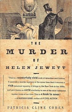 The Murder of Helen Jewett:  The Life and Death of a Prostitute in Nineteenth-century New York, Cohen, Patricia Cline