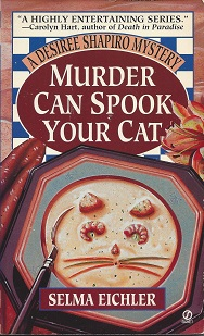 Murder Can Spook Your Cat:  A Desire Shapiro Mystery, Eichler, Selma