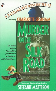 Murder on the Silk Road, Matteson, Stefanie