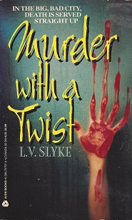 Murder With a Twist, Slyke, L. V.