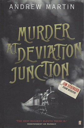 Murder at Deviation Junction:  A Novel of Murder, Mystery and Steam, Martin, Andrew