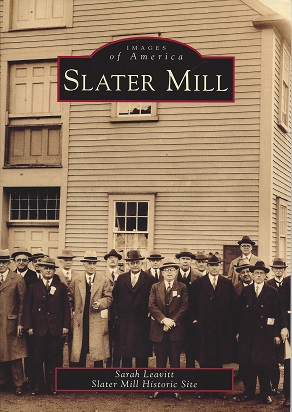 Slater Mill, Leavitt, Sarah ; Slater Mill Historic Site.
