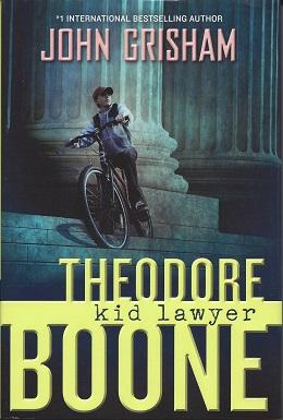 Theodore Boone:  Kid Lawyer, Grisham, John