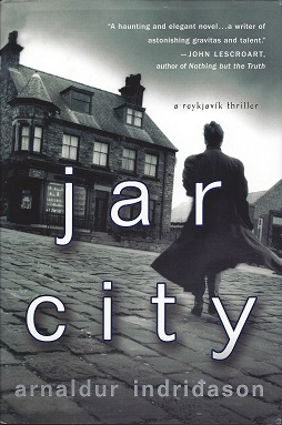 Jar City:  A Reykjavik Thriller, Indridason, Arnaldur; translated from the Icelandic by Bernard Scudder