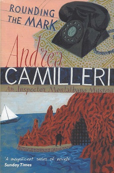 Rounding the Mark, Camilleri, Andrea; translated by Stephen Sartarelli