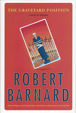 The Graveyard Position:  A Novel of Suspense, Barnard, Robert